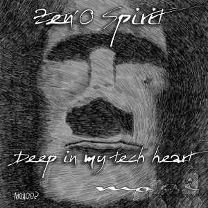 Zen'O Spirit - Deep in my Tech Heart - MOA003